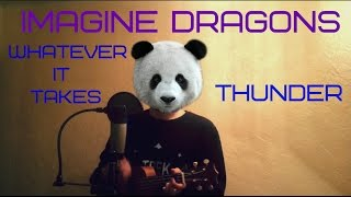 Imagine Dragons - Whatever It Takes / Thunder (cover by Vlad Bogdan)