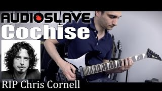 Audioslave Cochise Guitar Cover - Chris Cornell Tribute - RIP