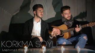Mehmet Savci & Emre Gitar - Korkma Söyle (Cover)