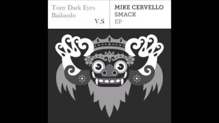 Tony Dark Eyes - Bailando vs Mike Cervello - Smack (David Fly Mashup)