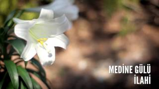 Müziksiz İlahiler - Medine Gülü