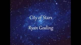 City Of Stars - Ryan Gosling (Lyrics)