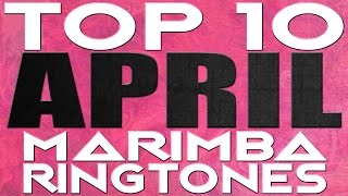 Top 10 Best iPhone Ringtones - Marimba Remix Ringtones of the month April 2017
