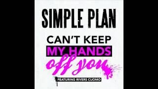 Simple Plan - Can't Keep My Hands Off You (Feat. Rivers Cuomo)
