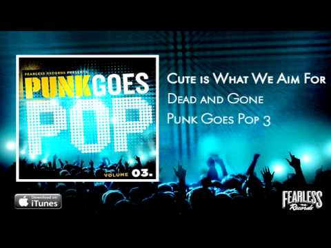 cute-is-what-we-aim-for-dead-and-gone-punk-goes-pop-3-fearless-records
