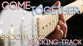 Come Together | Smooth Jazz Backing Track in G minor