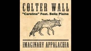 COLTER WALL - IMAGINARY APPALACHIA - Caroline FEAT. Belle Plaine