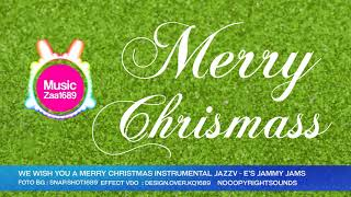 We Wish You a Merry Christmas (Instrumental Jazz) - E's Jammy Jams