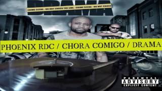 Phoenix RDC -  Chora Comigo ©