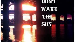Don't Wake The Sun - You Were