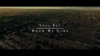 Luca Ray - Know My Name [Music Video] | First Media TV