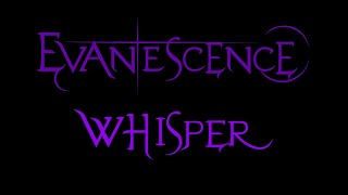 Evanescence-Whisper Lyrics (Demo 1)