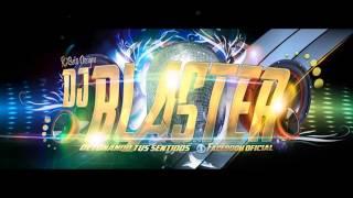 BLASTER DJ 2014 - EXPLOTA ESA COLITA - AMADEUZ