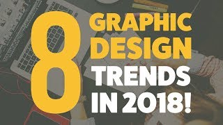 The BEST Graphic Design Trends of 2018