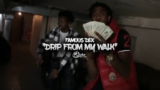 "Famous Dex - ""Drip From My Walk"" 