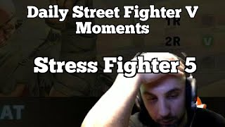 Daily Street Fighter V Moments: Stress Fighter 5 width=