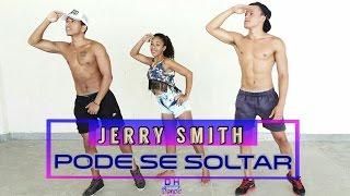 Pode Se Soltar - Jerry Smith  Coreografia DH Dance