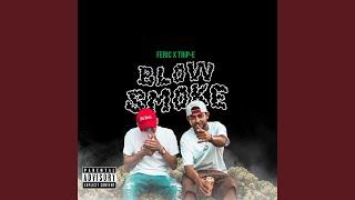 Blow Smoke (feat. Trip-E)