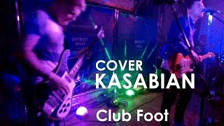 Kasabian - Club Foot (Le Star cover, Live NP)