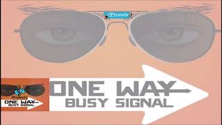 Busy Signal - ✔One Way🎼 (2018)🇯🇲🔥🔥