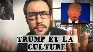 TRUMP ET LA CULTURE - FAST AND CURIOUS