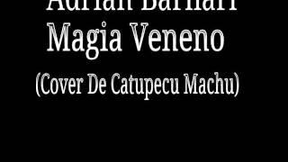 Adrian Barilari   Magia Veneno Cover De Catupecu Machu