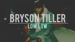 Bryson Tiller - Low Low (lyrics)