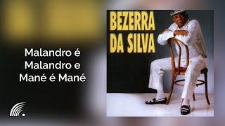 Bezerra da Silva- Malandro é Malandro e Mané é Mané  - Malandro é Malandro e Mané é Mané- Oficial