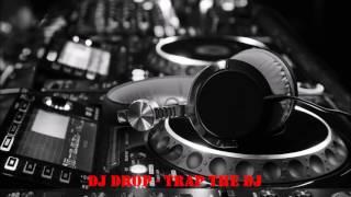 DJ DROP -  Trap The DJ