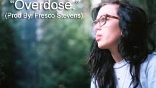 Overdose Instrumental (Prod By. Fresco Stevens)