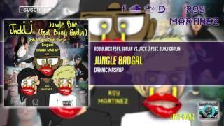 Rob & Jack feat. Sanjin vs. Jack Ü feat. Bunji Garlin - Jungle Badgal (Dannic Mashup)