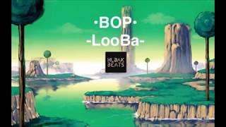 BOP - LooBa (prod by Chuki Beats)