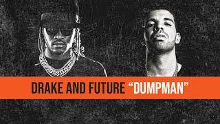 "DRAKE & FUTURE - OFFICIAL ""DUMPMAN"" (JUMPMAN PARODY)"