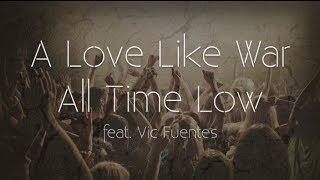 All Time Low - A Love Like War (Lyrics)