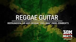 """REGGAE GUITAR - INSTRUMENTAL HIP-HOP/REGGAE """"USO LIBRE"""" - PROD. THELIFE."""