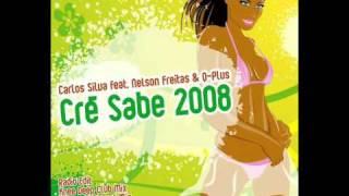 Carlos Silva feat. Nelson Freitas & Q-Plus - Cré Sabe 2008 (Knee Deep Club Mix)