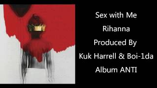 Rihanna - Sex with Me (lyrics)