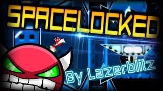 Geometry Dash | Spacelocked (Very Easy Demon) By Lazerblitz (Live)