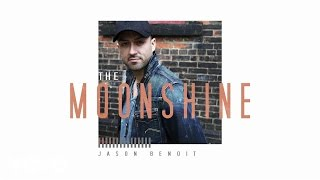 Jason Benoit - The Moonshine (Audio)