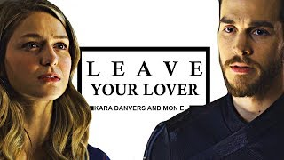 Kara & Mon El | Leave Your Lover