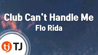 [TJ노래방] Club Can't Handle Me(Step Up 3D OST) - Flo Rida(Feat.David Guetta)  / TJ Karaoke