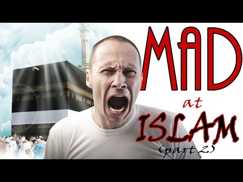 An Atheist Gets MAD At: Islam (Part 2)