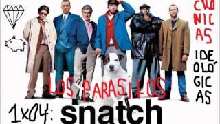 Crónicas Ideológicas 1x04: Snatch - El Agi y El Galpar