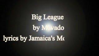 Big League - Mavado (Cure Pain Riddim)  2016 (Lyrics!!)
