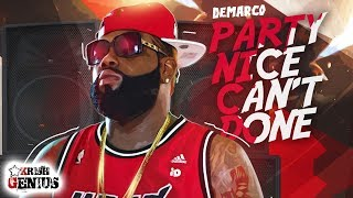 Demarco - Party Nice Can't Done (Raw) September 2017