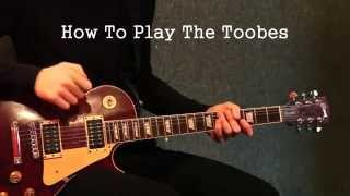 How To Play The Toobes On Guitar