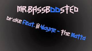 ►Drake Feat Lil Wayne - The Motto Bass Boosted