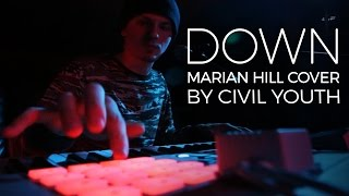 Civil Youth - Down (Marian Hill Cover)