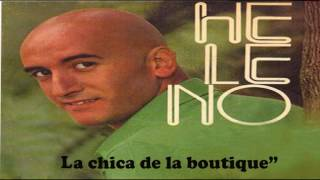 HELENO -   LA CHICA DE LA BOUTIQUE  (Audio)