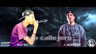 Rap Callejero - MaxiDLC Ft J. Mastermix